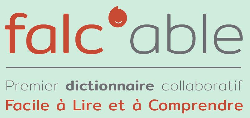 Falc'able, premier dictionnaire collaboratif Facile à Lire et à Comprendre (Nouvelle fenêtre)